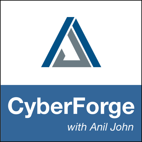 CyberForge with Anil John